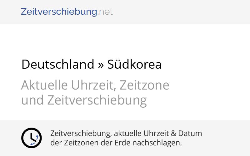 Zeitverschiebung Korea Deutschland