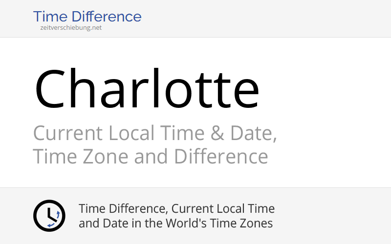 current local time in charlotte date time zone difference united states mecklenburg county. Black Bedroom Furniture Sets. Home Design Ideas