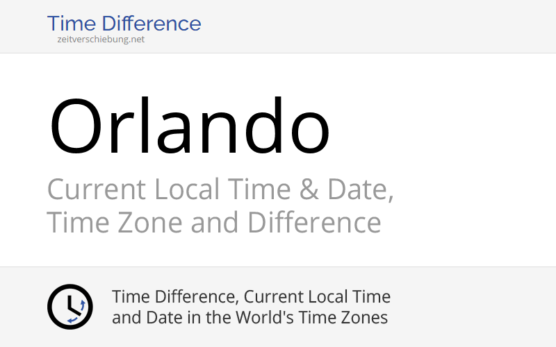 current local time in orlando date time zone difference united states orange county florida. Black Bedroom Furniture Sets. Home Design Ideas
