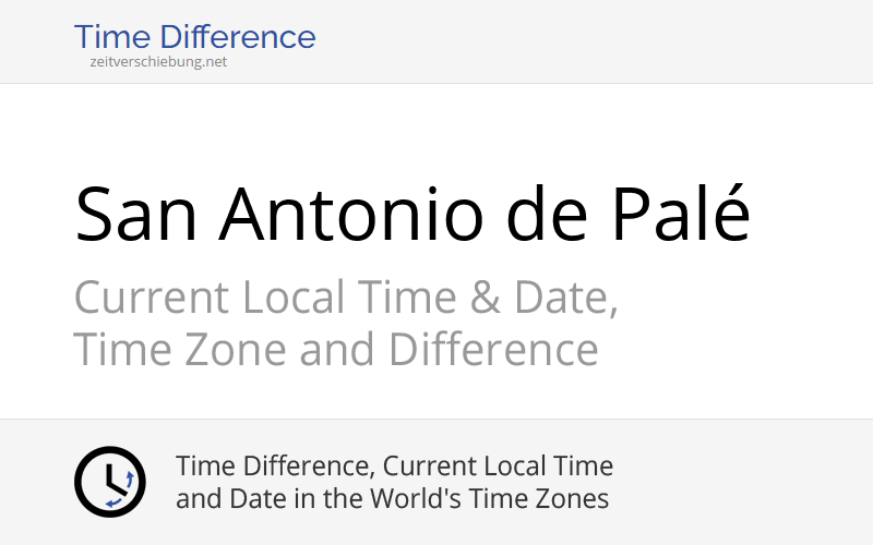 Current Local Time In San Antonio De Pal 233 Date Time Zone
