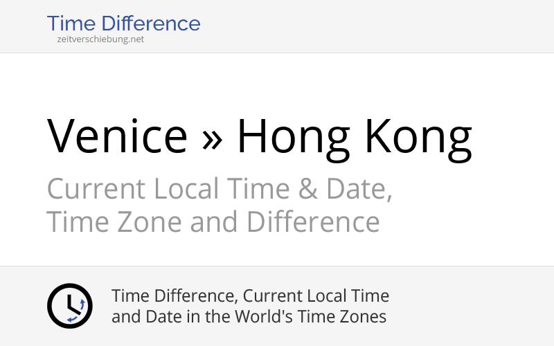 Time Difference: Venice, Italy » Hong Kong, Hong Kong